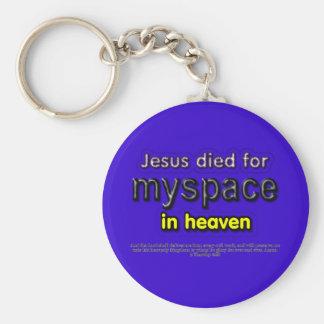 Jesus Died for myspace in Heaven Keychains