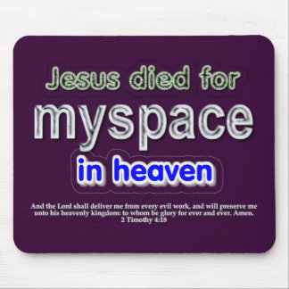 Jesus Died for myspace in Heaven Mouse Mats