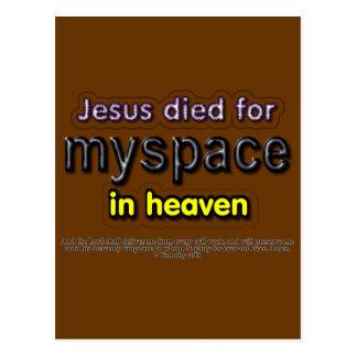 Jesus Died for myspace in Heaven Postcard