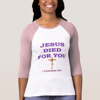 JESUS DIED FOR YOU TEES