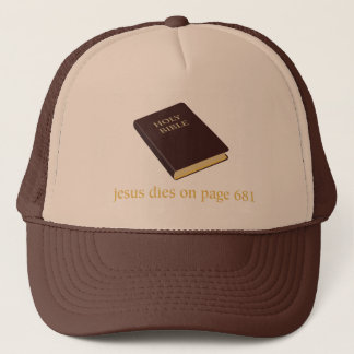 Jesus dies on page 681 trucker hat