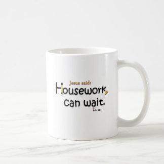Jesús dijo que el quehacer doméstico puede esperar taza básica blanca