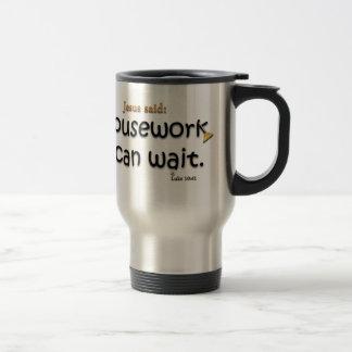 Jesús dijo que el quehacer doméstico puede esperar taza de viaje de acero inoxidable