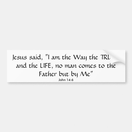 """Jesús dijo, """"soy la manera la VERDAD y el LIF… Etiqueta De Parachoque"""