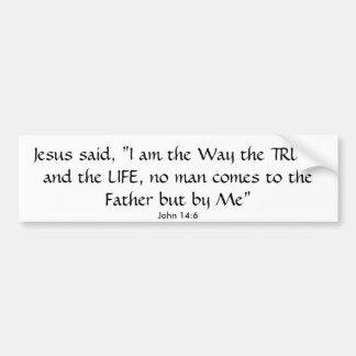 """Jesús dijo, """"soy la manera la VERDAD y el LIF… Pegatina Para Auto"""