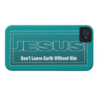 JESUS Don't Leave Earth Without Him Case-Mate iPhone 4 Cases