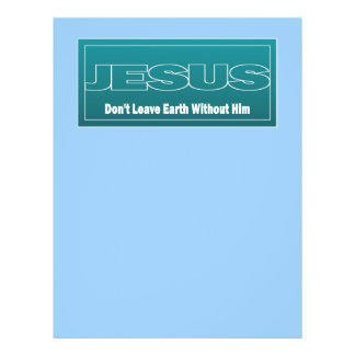 JESUS Don't Leave Earth Without Him Flyer