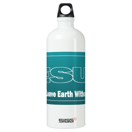 JESUS Don't Leave Earth Without Him SIGG Traveler 1.0L Water Bottle