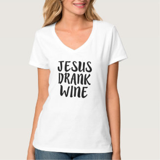 Jesus Drank Wine funny shirt