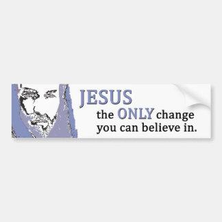 Jesús el ÚNICO cambio que usted puede creer adentr Pegatina De Parachoque