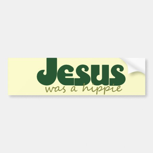 Jesús era un hippie pegatina para auto