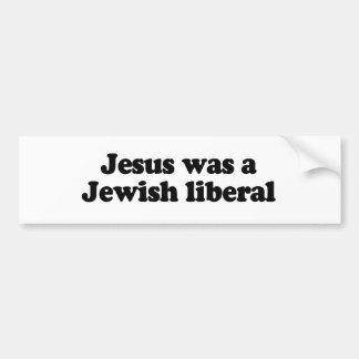 Jesús era un liberal judío pegatina para auto