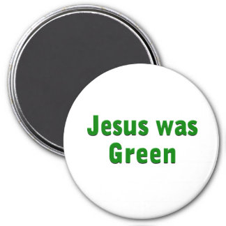 Jesús era verde imán redondo 7 cm