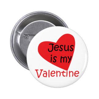 """""""Jesús es botón de mi tarjeta del día de San Valen Pin Redondo De 2 Pulgadas"""