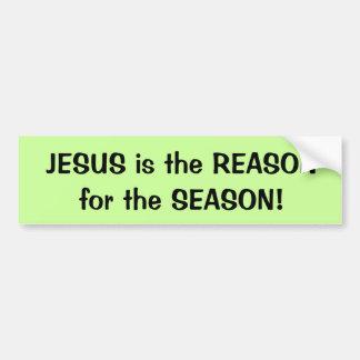 ¡JESÚS es la RAZÓN de la ESTACIÓN! pegatina para e Pegatina De Parachoque