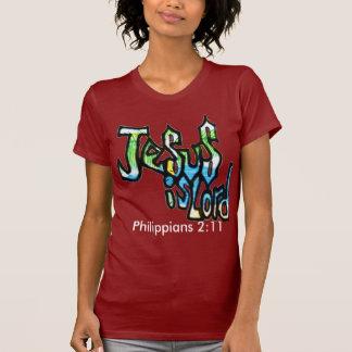 Jesús es señor camisa para mujer
