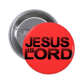 Jesús es señor pin redondo de 2 pulgadas