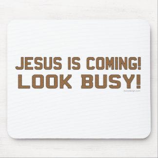 Jesús está viniendo - parezca ocupado alfombrillas de ratón