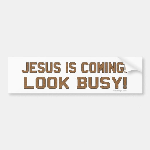Jesús está viniendo - parezca ocupado pegatina para auto
