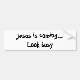 Jesús está viniendo… Parezca ocupado Pegatina Para Auto