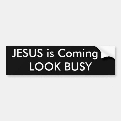 ¡JESÚS está viniendo!! PAREZCA OCUPADO Pegatina Para Auto