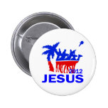 Jesus For President 2012 Buttons