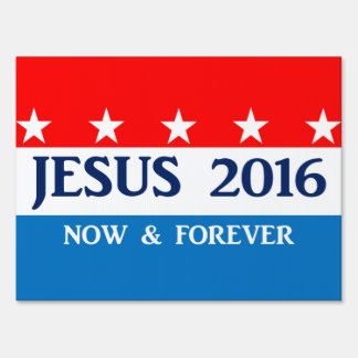 Jesus for President 2016 Yard Signs