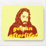 Jesus Get An Afterlife Mousepads