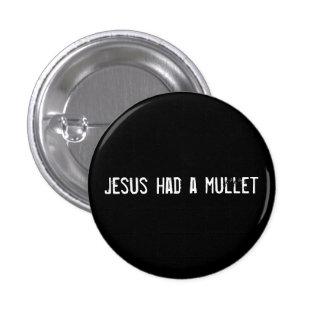 Jesus had a mullet pinback button