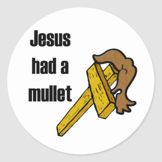 Jesus Had a Mullett Classic Round Sticker