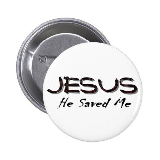 Jesus he saved me 2 inch round button