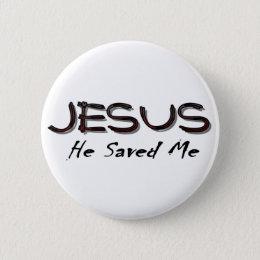 Jesus he saved me pinback button
