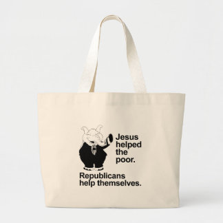 Jesus helped the poor. Republicans help themselves Canvas Bags