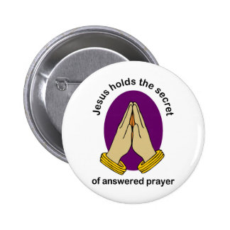 Jesus hold the answer of answered prayer pin