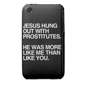 JESUS HUNG OUT WITH PROSTITUTES iPhone 3 Case-Mate CASES