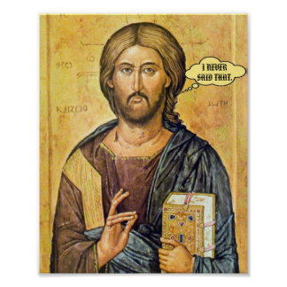 "Jesus ""I NEVER SAID THAT"" New Testament Pro-Love Poster"