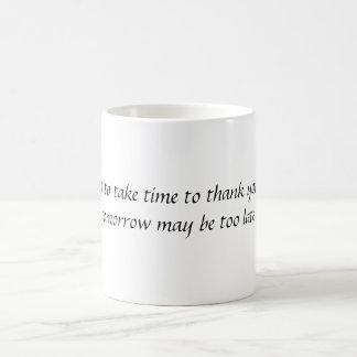 Jesús I quiere tardar tiempo para agradecerle hoy, Tazas De Café