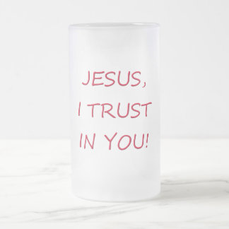 Jesus I trust in you 16 Oz Frosted Glass Beer Mug