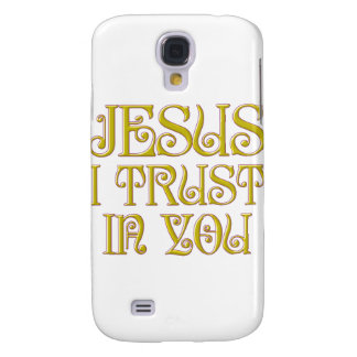 Jesus I Trust In You Galaxy S4 Covers