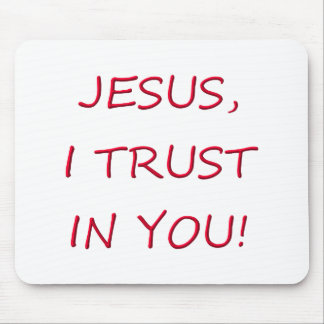 Jesus I trust in you Mouse Pad
