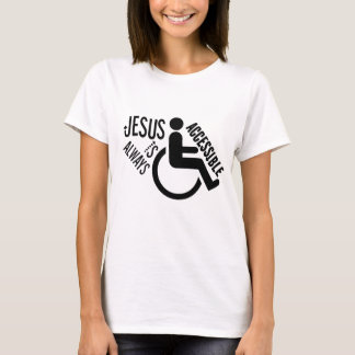Jesus is Accessible T-Shirt