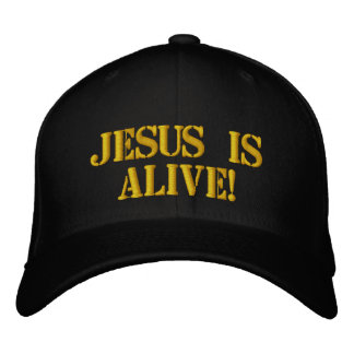 Jesus is Alive Embroidered Baseball Cap