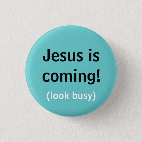 Jesus is coming! button
