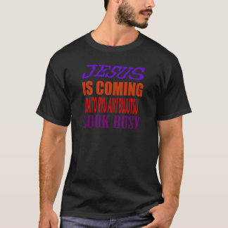 JESUS IS COMING DAITO RYU AIKI BUJUTSU LOOK BUSY T-Shirt
