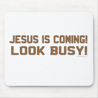 Jesus is Coming - Look Busy Mouse Pad