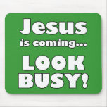 Jesus is coming... mousepad
