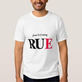 Jesus is coming...RUE T Shirt