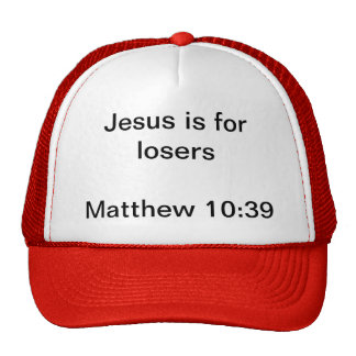 Jesus is for Losers Cap Trucker Hat