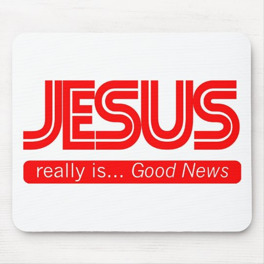Jesus is Good News Mouse Pad