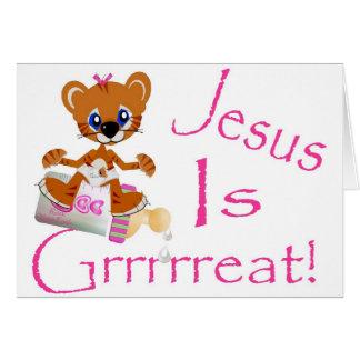 Jesus is Grrrrreat! Card